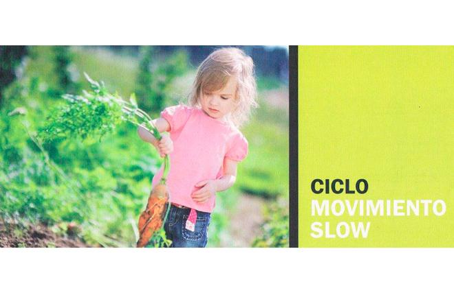 Arranca el 'Ciclo Movimiento Slow: Comer, Placer y Saber'