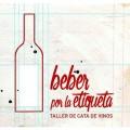 'Beber Por la Etiqueta'. Taller de cata de vinos, www.globalstylus.com