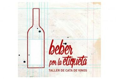 'BEBER POR LA ETIQUETA'. Taller de cata de vinos