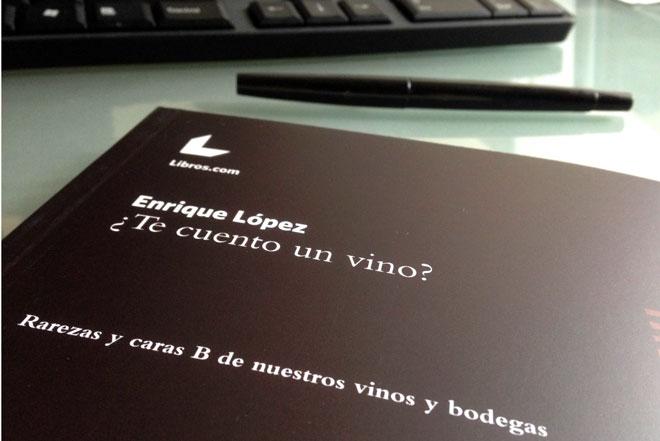 '¿Te cuento un vino?'. Un libro sobre las anécdotas y caras B de nuestros vinos y sus protagonistas
